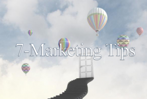 7 Marketing Tips