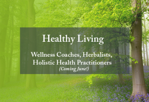 Healthy Living: Herbalist, Holistic Health Practitioner and Wellness Coach.
