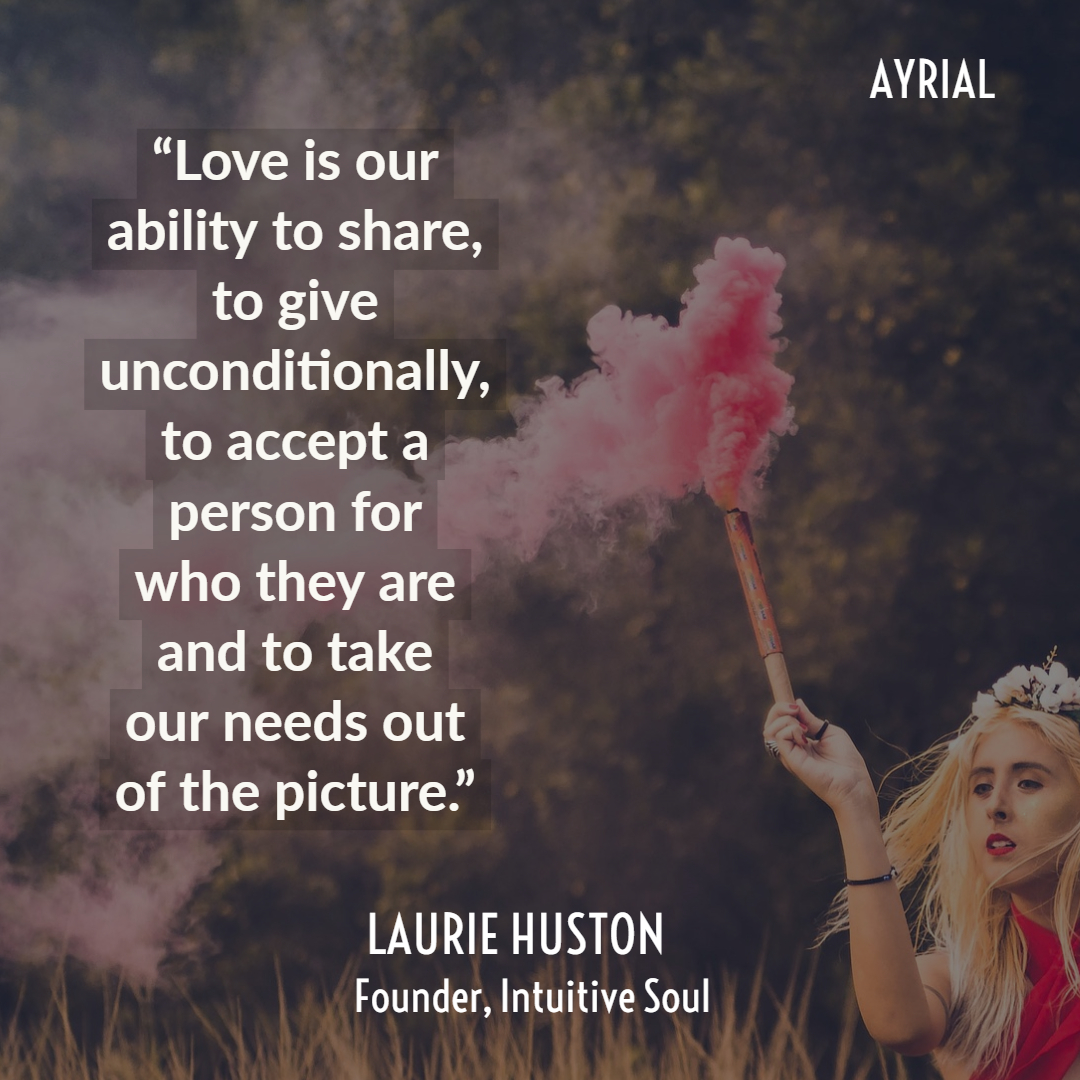 Laurie Huston Founder of Intuitive Soul: LOVE IS