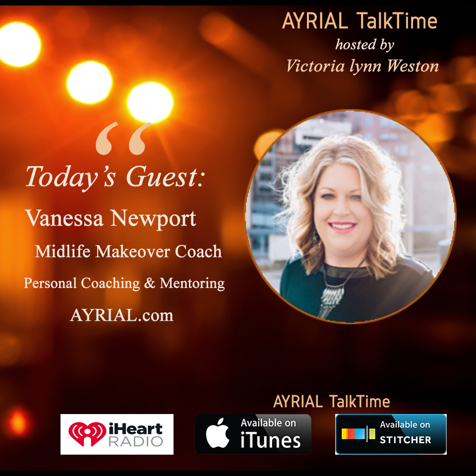MidLife Makeover Coach is Guest on AYRIAL TalkTime